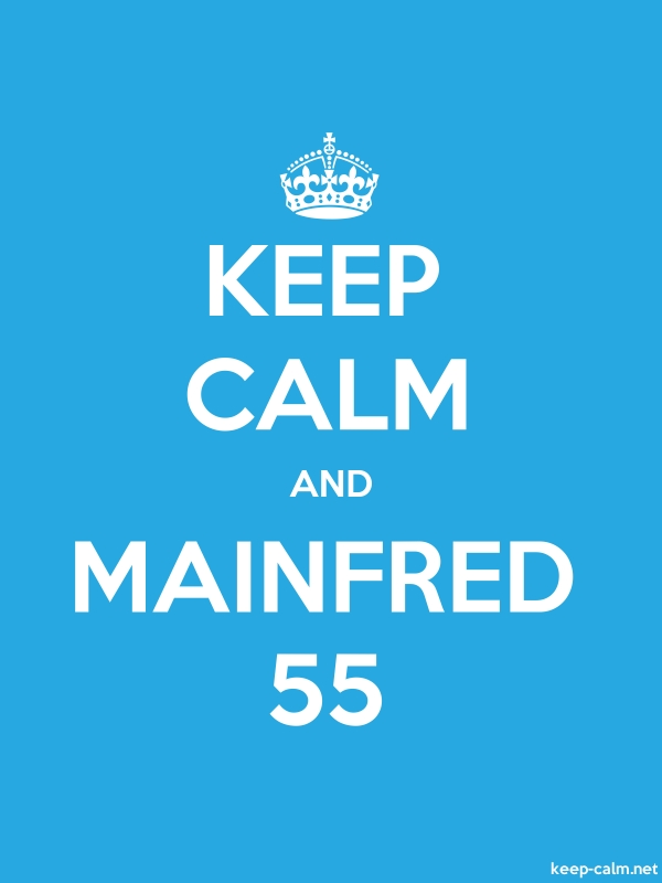 KEEP CALM AND MAINFRED 55 - white/blue - Default (600x800)