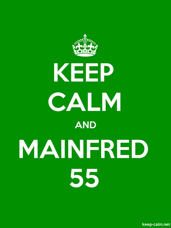KEEP CALM AND MAINFRED 55 - white/green - Default (600x800)