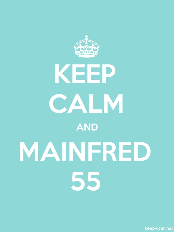 KEEP CALM AND MAINFRED 55 - white/lightblue - Default (600x800)