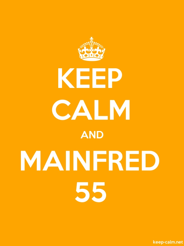 KEEP CALM AND MAINFRED 55 - white/orange - Default (600x800)