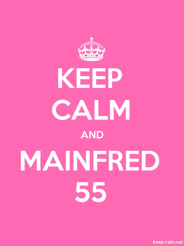 KEEP CALM AND MAINFRED 55 - white/pink - Default (600x800)