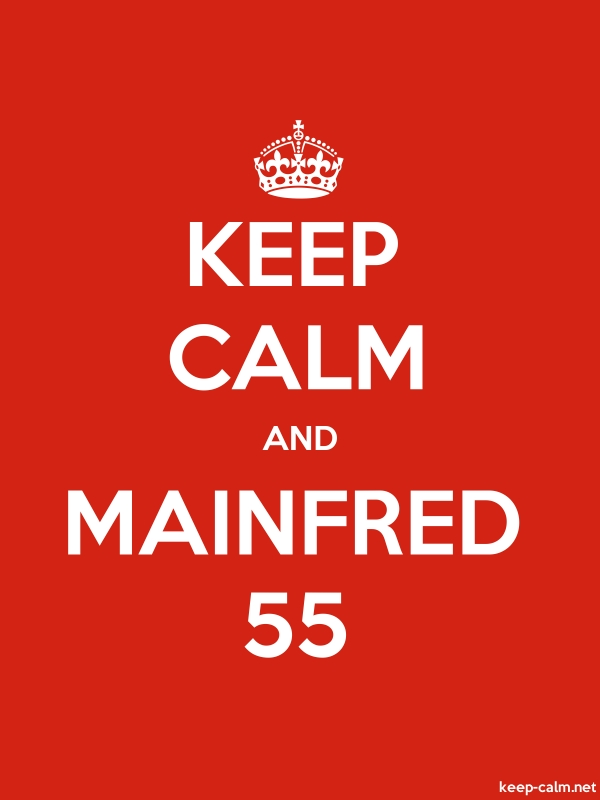 KEEP CALM AND MAINFRED 55 - white/red - Default (600x800)