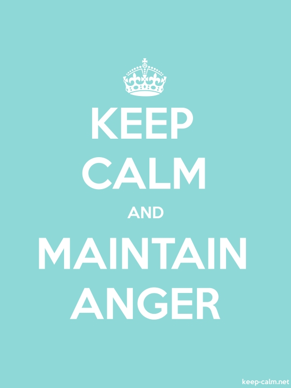 KEEP CALM AND MAINTAIN ANGER - white/lightblue - Default (600x800)