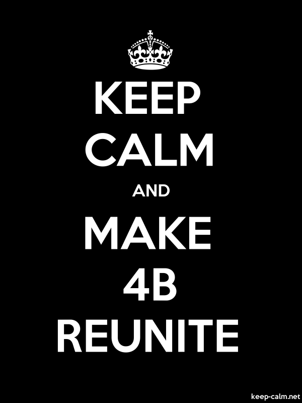 KEEP CALM AND MAKE 4B REUNITE - white/black - Default (600x800)