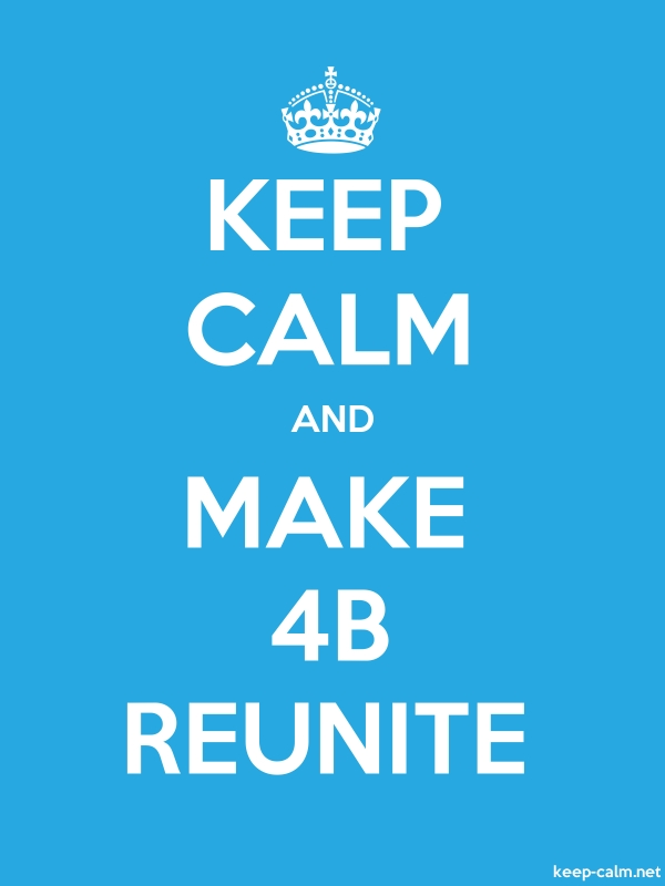KEEP CALM AND MAKE 4B REUNITE - white/blue - Default (600x800)