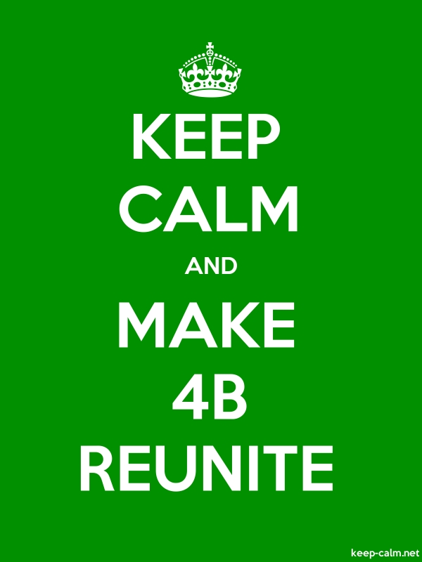 KEEP CALM AND MAKE 4B REUNITE - white/green - Default (600x800)