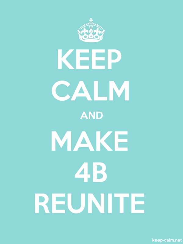 KEEP CALM AND MAKE 4B REUNITE - white/lightblue - Default (600x800)