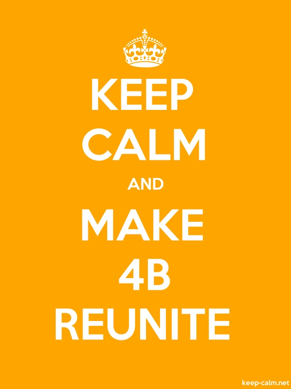 KEEP CALM AND MAKE 4B REUNITE - white/orange - Default (600x800)