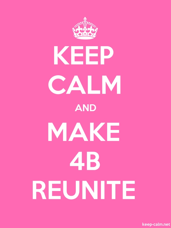 KEEP CALM AND MAKE 4B REUNITE - white/pink - Default (600x800)