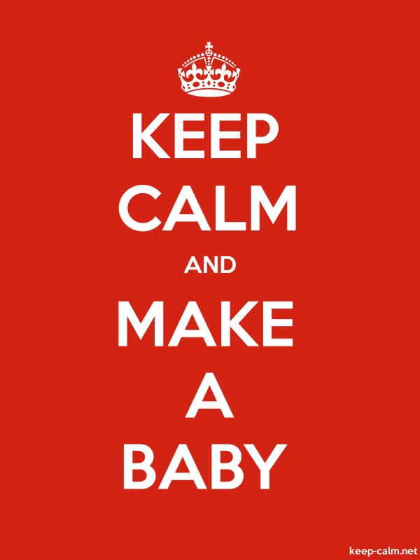 KEEP CALM AND MAKE A BABY - white/red - Default (600x800)
