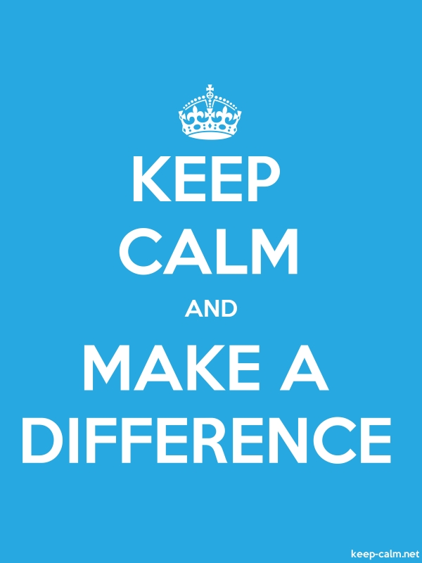 KEEP CALM AND MAKE A DIFFERENCE - white/blue - Default (600x800)