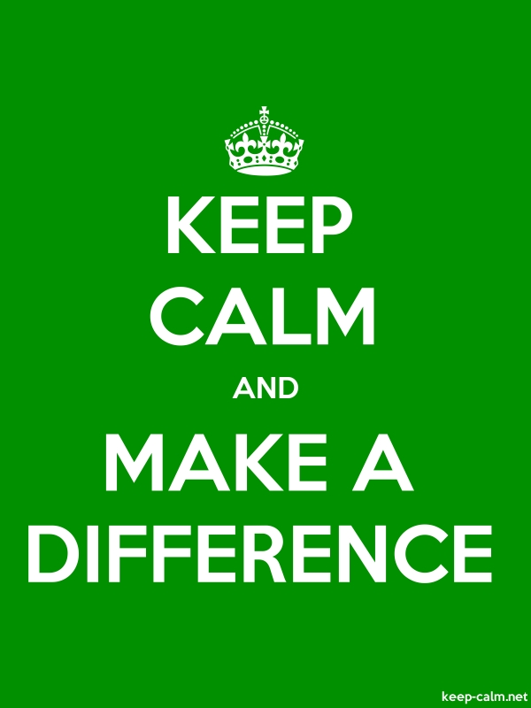 KEEP CALM AND MAKE A DIFFERENCE - white/green - Default (600x800)