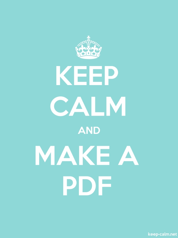 KEEP CALM AND MAKE A PDF - white/lightblue - Default (600x800)