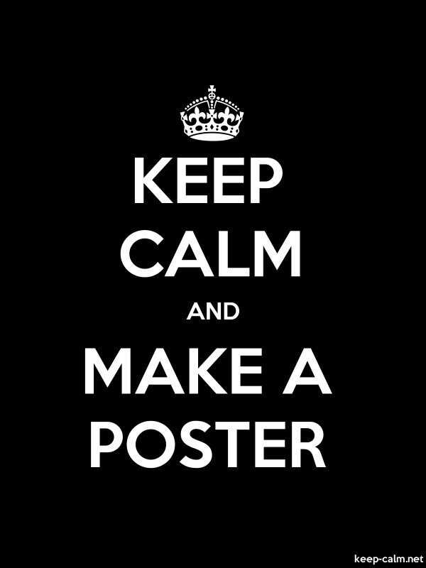 KEEP CALM AND MAKE A POSTER - white/black - Default (600x800)