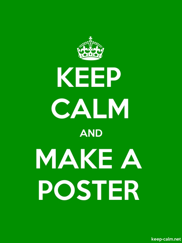 KEEP CALM AND MAKE A POSTER - white/green - Default (600x800)