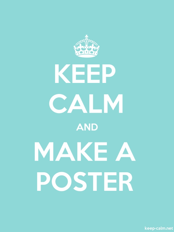 KEEP CALM AND MAKE A POSTER - white/lightblue - Default (600x800)