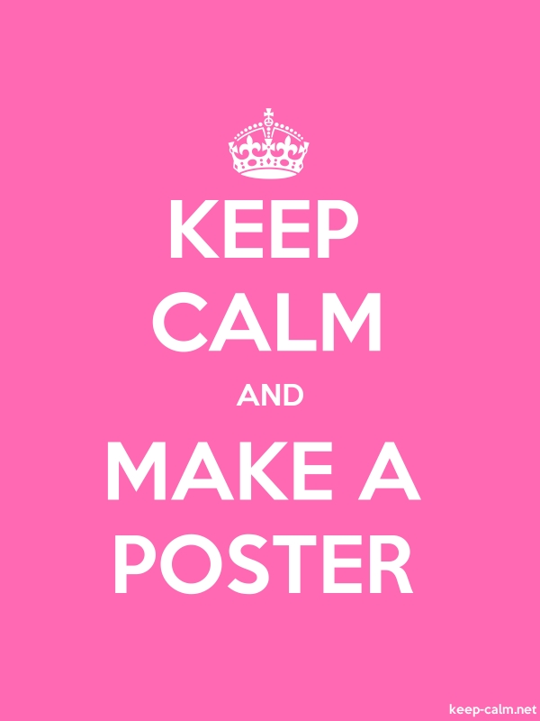 KEEP CALM AND MAKE A POSTER - white/pink - Default (600x800)