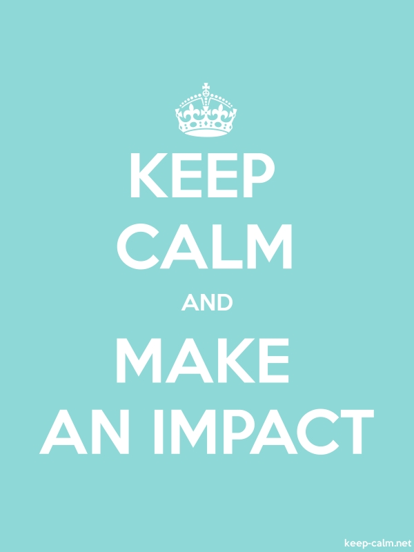 KEEP CALM AND MAKE AN IMPACT - white/lightblue - Default (600x800)