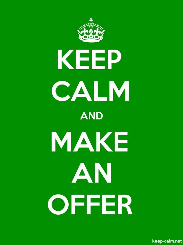 KEEP CALM AND MAKE AN OFFER - white/green - Default (600x800)