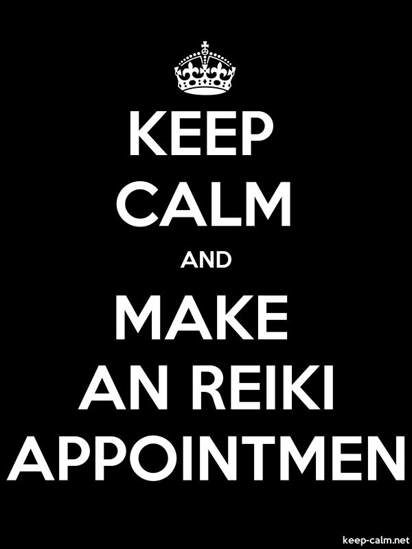 KEEP CALM AND MAKE AN REIKI APPOINTMEN - white/black - Default (600x800)