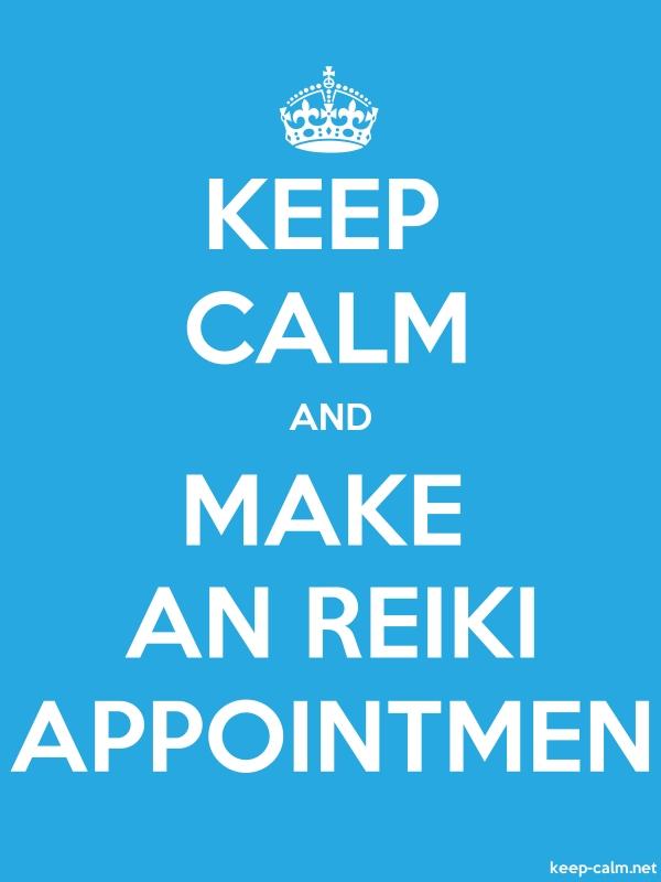 KEEP CALM AND MAKE AN REIKI APPOINTMEN - white/blue - Default (600x800)