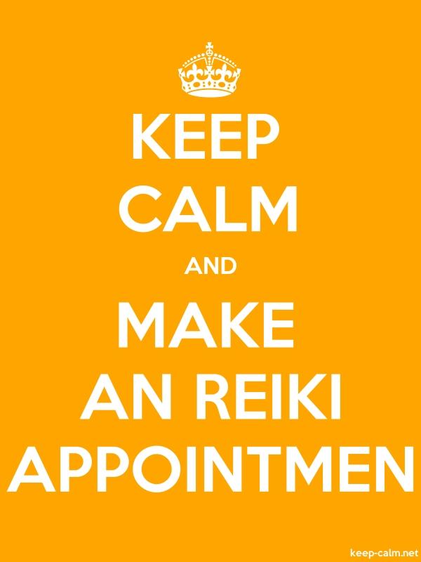 KEEP CALM AND MAKE AN REIKI APPOINTMEN - white/orange - Default (600x800)