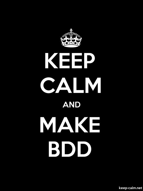 KEEP CALM AND MAKE BDD - white/black - Default (600x800)