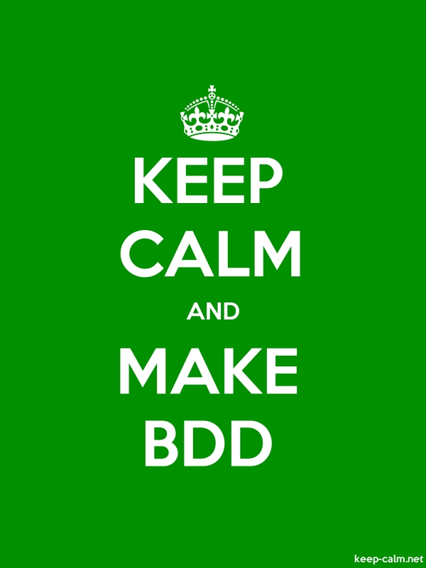 KEEP CALM AND MAKE BDD - white/green - Default (600x800)
