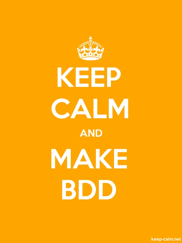 KEEP CALM AND MAKE BDD - white/orange - Default (600x800)