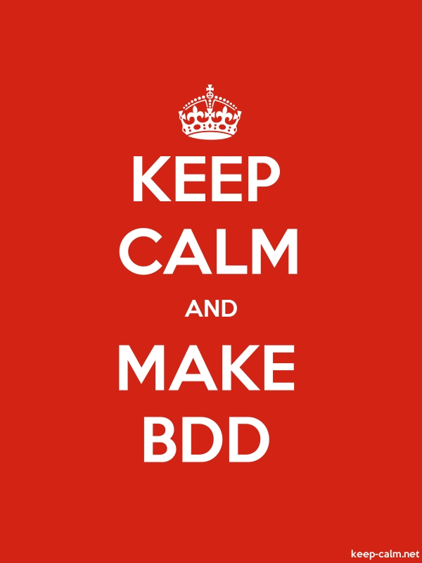 KEEP CALM AND MAKE BDD - white/red - Default (600x800)