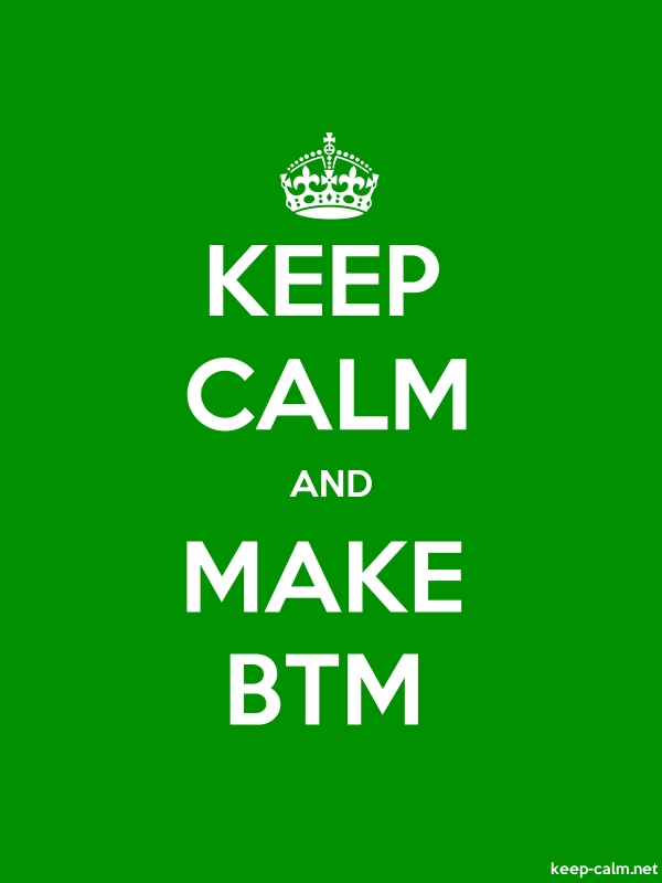 KEEP CALM AND MAKE BTM - white/green - Default (600x800)