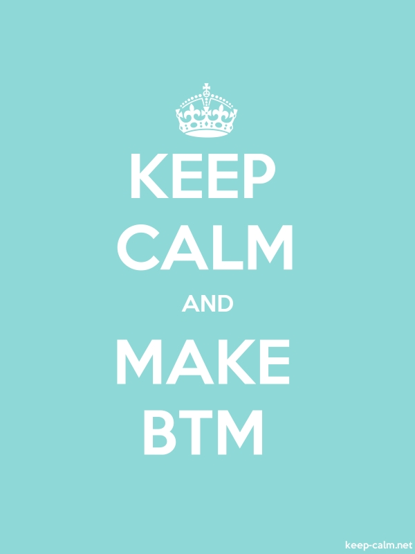 KEEP CALM AND MAKE BTM - white/lightblue - Default (600x800)
