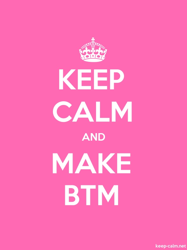 KEEP CALM AND MAKE BTM - white/pink - Default (600x800)