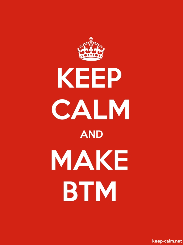 KEEP CALM AND MAKE BTM - white/red - Default (600x800)