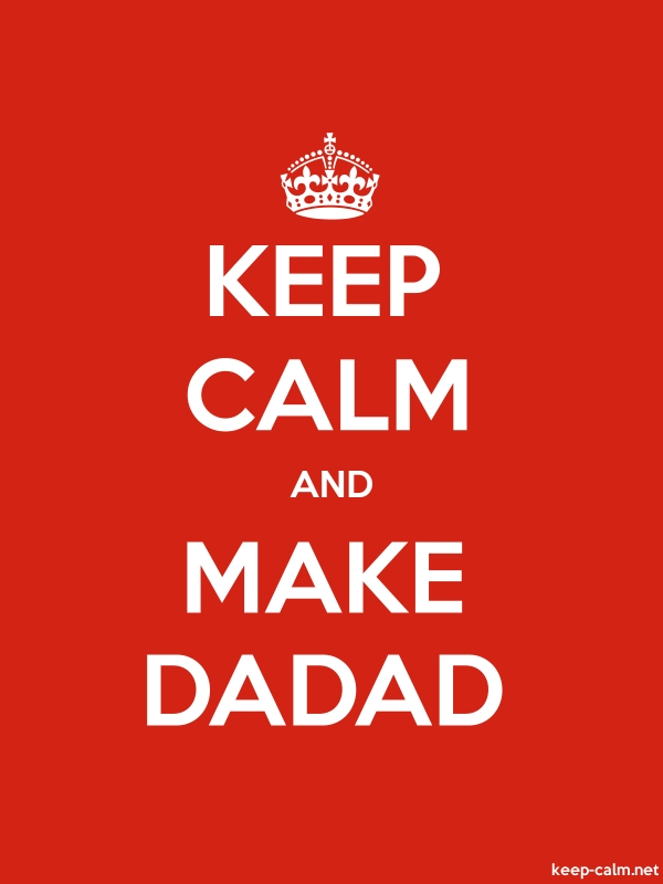 KEEP CALM AND MAKE DADAD - white/red - Default (600x800)