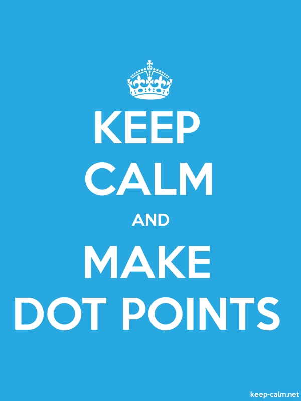 KEEP CALM AND MAKE DOT POINTS - white/blue - Default (600x800)
