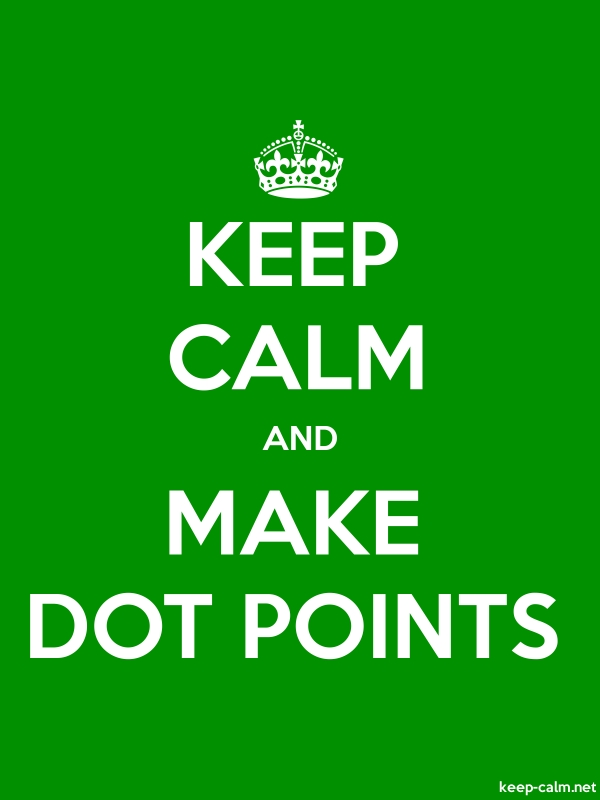 KEEP CALM AND MAKE DOT POINTS - white/green - Default (600x800)