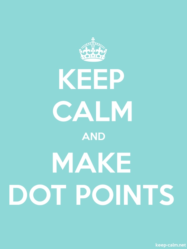 KEEP CALM AND MAKE DOT POINTS - white/lightblue - Default (600x800)