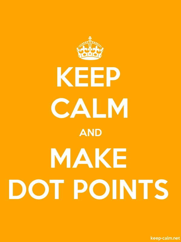 KEEP CALM AND MAKE DOT POINTS - white/orange - Default (600x800)