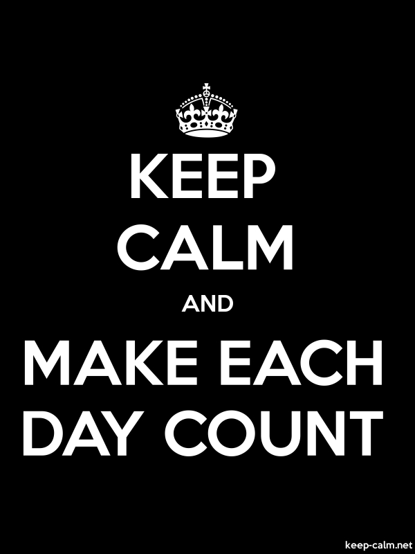 KEEP CALM AND MAKE EACH DAY COUNT - white/black - Default (600x800)