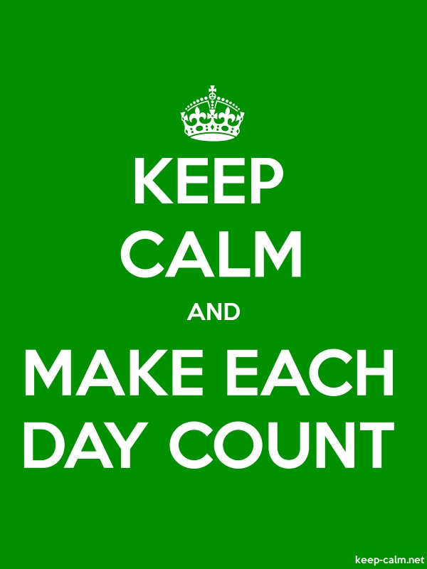 KEEP CALM AND MAKE EACH DAY COUNT - white/green - Default (600x800)