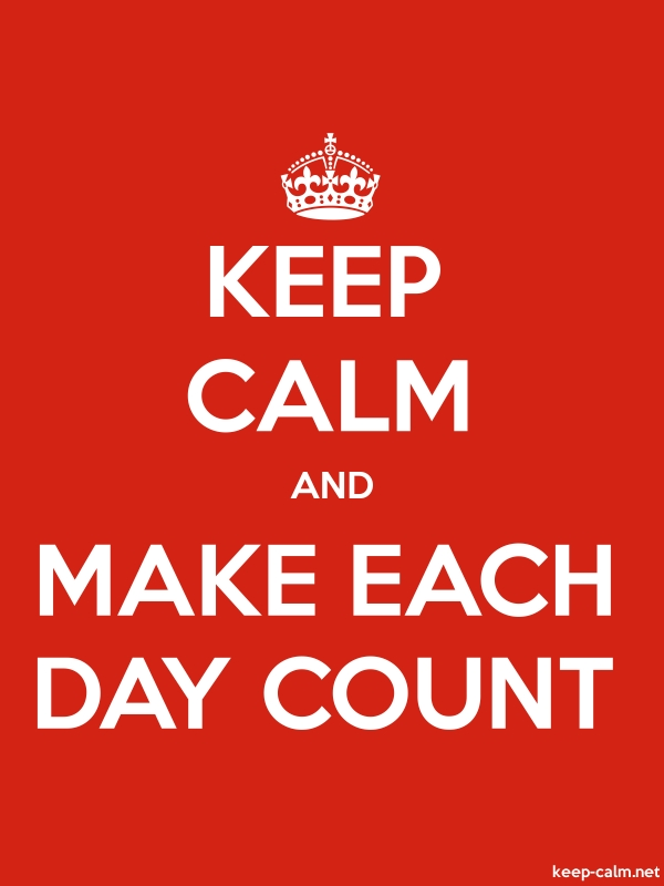 KEEP CALM AND MAKE EACH DAY COUNT - white/red - Default (600x800)