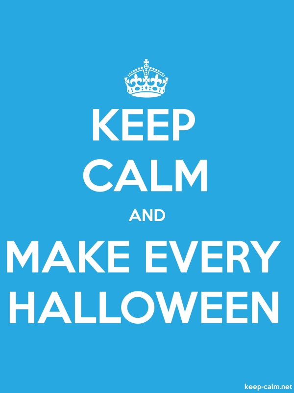KEEP CALM AND MAKE EVERY HALLOWEEN - white/blue - Default (600x800)