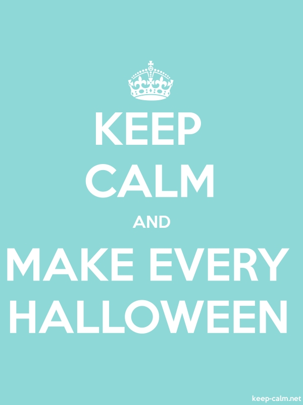 KEEP CALM AND MAKE EVERY HALLOWEEN - white/lightblue - Default (600x800)