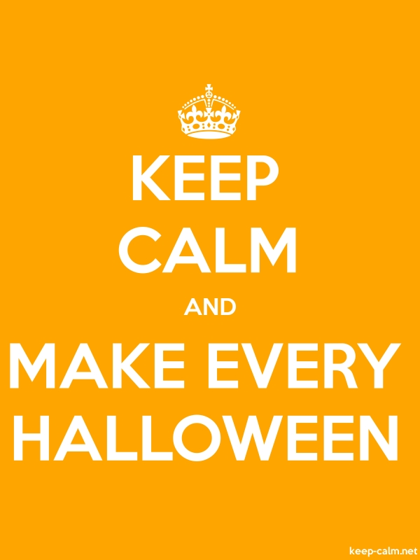 KEEP CALM AND MAKE EVERY HALLOWEEN - white/orange - Default (600x800)