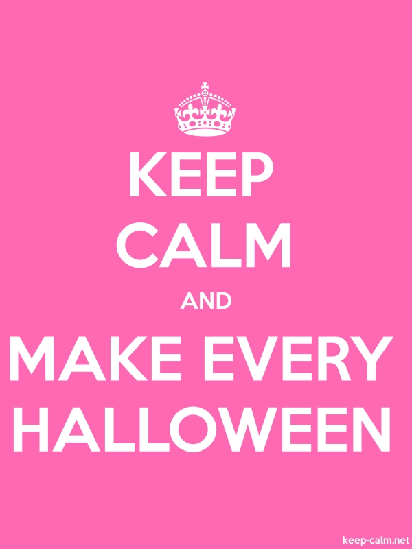 KEEP CALM AND MAKE EVERY HALLOWEEN - white/pink - Default (600x800)