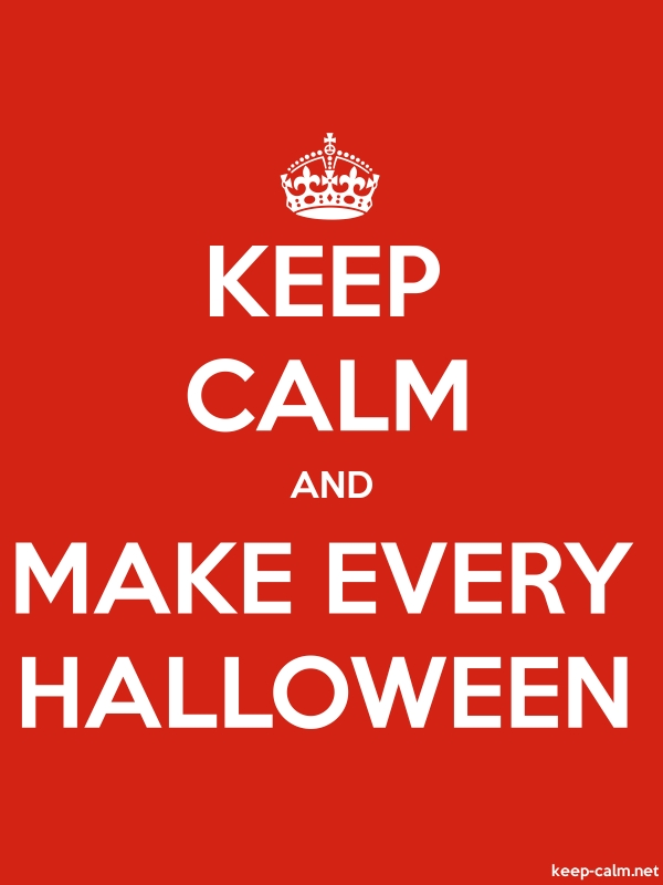 KEEP CALM AND MAKE EVERY HALLOWEEN - white/red - Default (600x800)