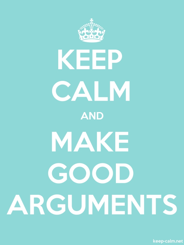 KEEP CALM AND MAKE GOOD ARGUMENTS - white/lightblue - Default (600x800)