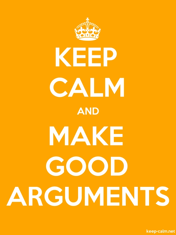 KEEP CALM AND MAKE GOOD ARGUMENTS - white/orange - Default (600x800)