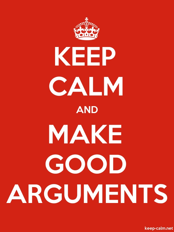 KEEP CALM AND MAKE GOOD ARGUMENTS - white/red - Default (600x800)
